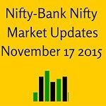 Nifty and Bank Nifty Market updates: November 17, 2015