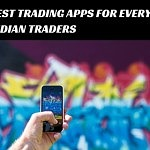 Best Trading apps for every Indian traders