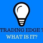 What is a Trading Edge and Why is it Important for a Trader?