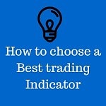 3 Steps to choose best technical indicator for Nifty, MCX and Stocks